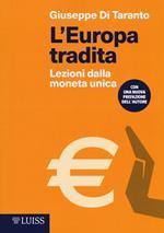 L' Europa tradita. Lezioni dalla moneta unica