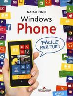 Windows Phone. Facile per tutti