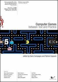 Computer Games. Between text and practice E/C serie speciale. Vol. 5 - Dario Compagno,Patrick Coppock - copertina