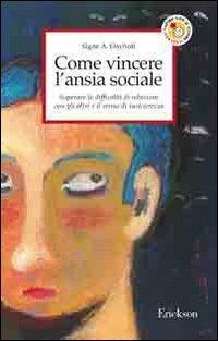 Come vincere l'ansia sociale. Superare le difficoltà di relazione con gli altri e il senso di insicurezza - Signe A. Dayhoff - copertina