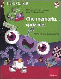 Che memoria... spaziale! Attività e giochi di allenamento. Con CD-ROM - Irene Cristina Mammarella,Cristina Toso,Sara Caviola - copertina