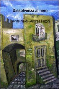Dissolvenza al nero - Andrea Pritoni,Davide Naldi - copertina