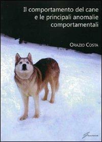 Il comportamento del cane e le principali anomalie comportamentali - Orazio Costa - copertina