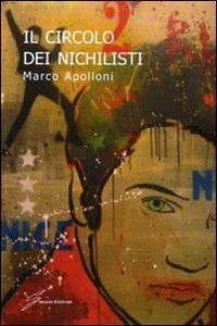 Il circolo dei nichilisti - Marco Apolloni - copertina
