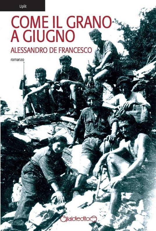Come il grano a giugno - Alessandro De Francesco - ebook