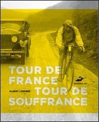 Tour de France, tour de souffrance - Albert Londres - 4