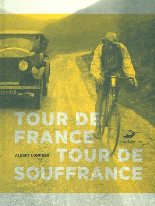 Tour de France, tour de souffrance - Albert Londres - copertina
