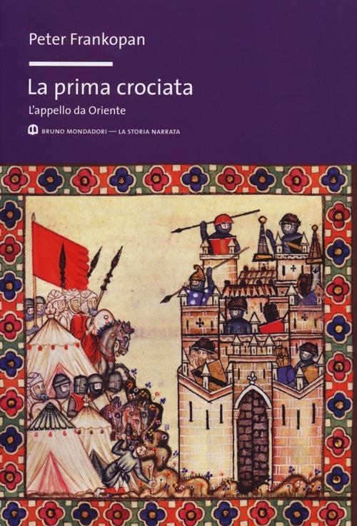 La prima crociata. L'appello da Oriente - Peter Frankopan - copertina