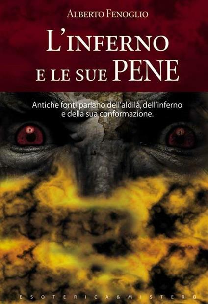 L' inferno e le sue pene - A. Arrighini,Alberto Fenoglio - ebook
