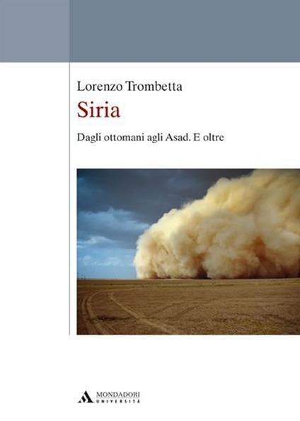 Siria. Dagli ottomani agli Asad. E oltre - Lorenzo Trombetta - copertina
