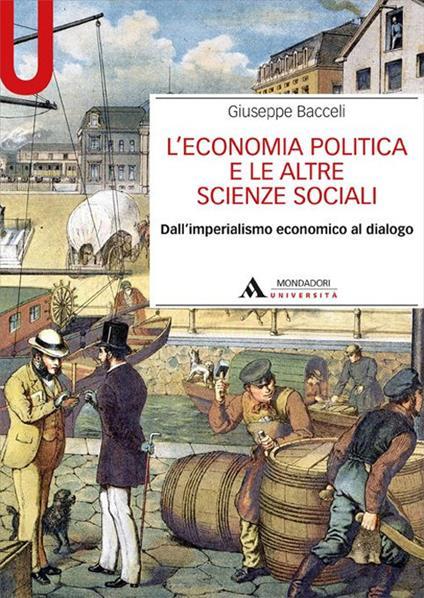 L' economia politica e le altre scienze sociali. Dall'imperialismo economico al dialogo - Giuseppe Bacceli - copertina