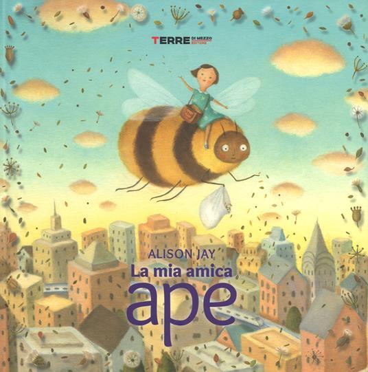 La mia amica ape. Ediz. a colori - Alison Jay - copertina