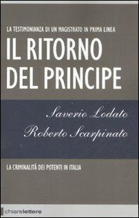 Il ritorno del principe. La criminalità dei potenti in Italia - Saverio Lodato,Roberto Scarpinato - copertina