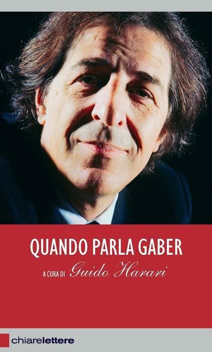 Quando parla Gaber. Pensieri e provocazioni per l'Italia di oggi - Guido Harari - ebook