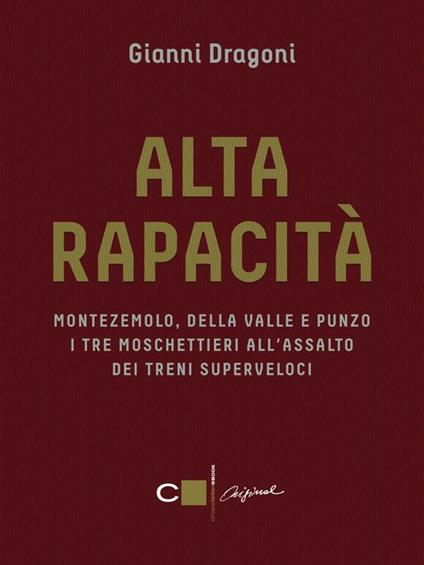 Alta rapacità - Gianni Dragoni - ebook