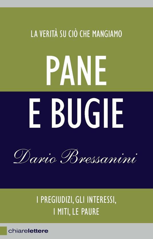 Pane e bugie. I pregiudizi, gli interessi, i miti, le paure - Dario Bressanini - copertina