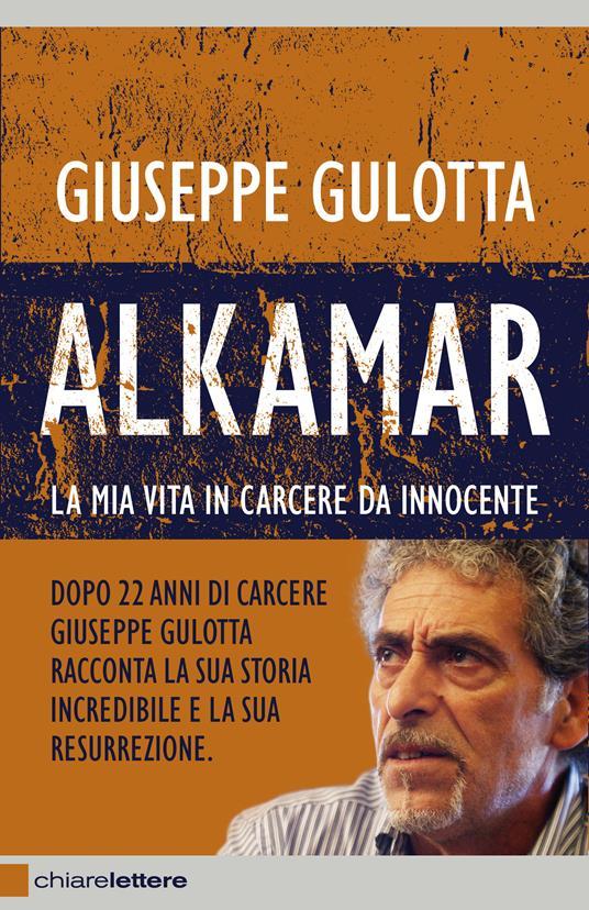 Alkamar. La mia vita in carcere da innocente - Nicola Biondo,Giuseppe Gulotta - ebook