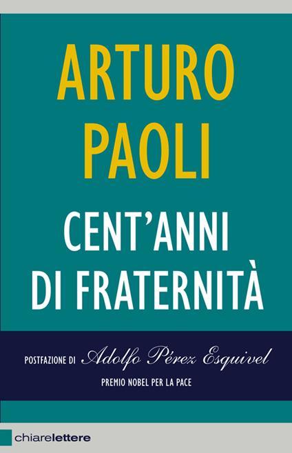Cent'anni di fraternità - Silvia Pettiti,Arturo Paoli - ebook