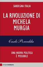La rivoluzione di Michela Murgia. Una nuova politica è possibile