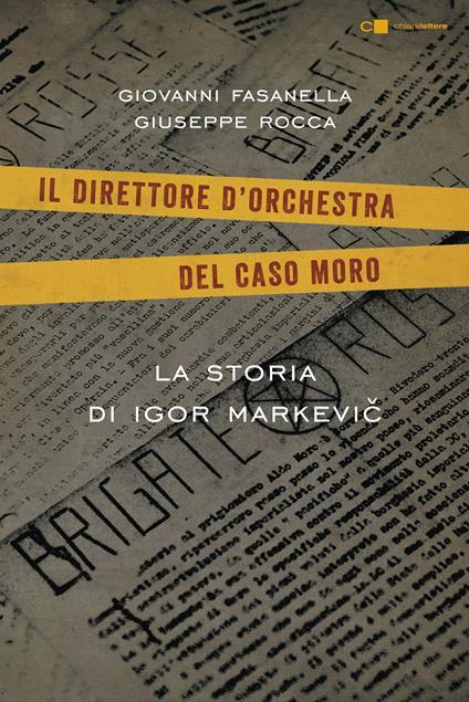 Il direttore d'orchestra del caso Moro. La storia di Igor Markevic - Giovanni Fasanella,Giuseppe Rocca - ebook