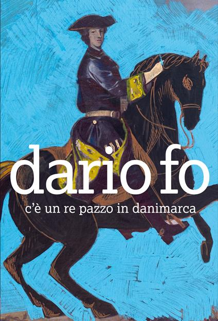 C'è un re pazzo in Danimarca - Dario Fo - ebook