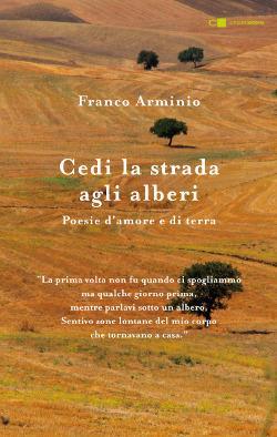 Cedi la strada agli alberi. Poesie d'amore e di terra - Franco Arminio - copertina