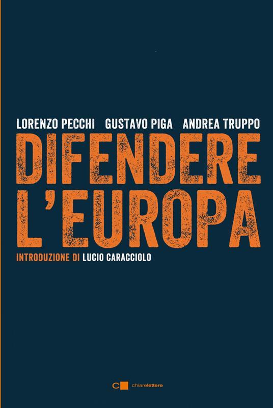 Difendere l'Europa - Andrea Truppo,Lorenzo Pecchi,Gustavo Piga - ebook