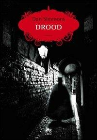 Drood - Dan Simmons - copertina