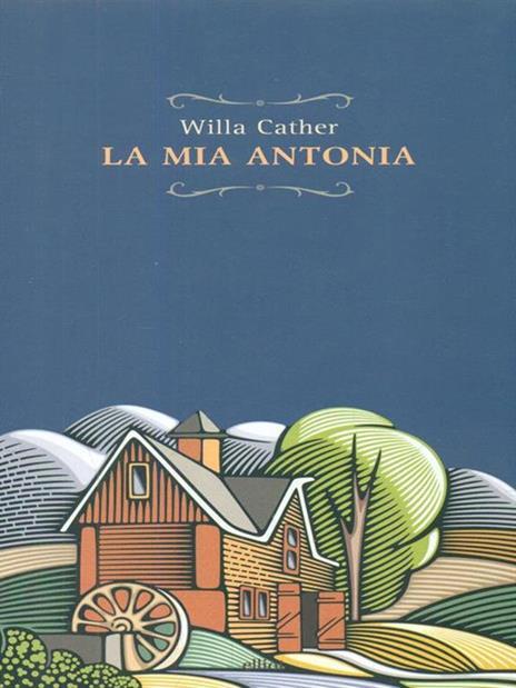 La mia Antonia - Willa Cather - 3