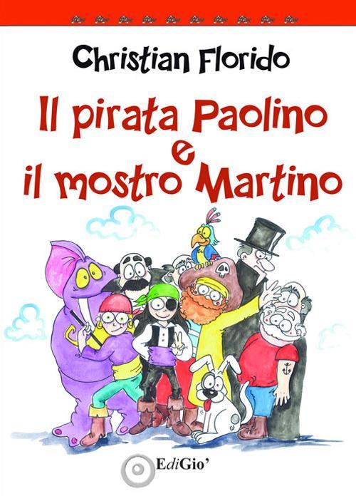 Il pirata Paolino e il mostro Martino - Christian Florido - copertina