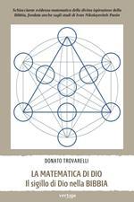 La matematica di Dio. Il sigillo di Dio nella Bibbia