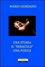 Una storia. Il «miracolo». Una poesia