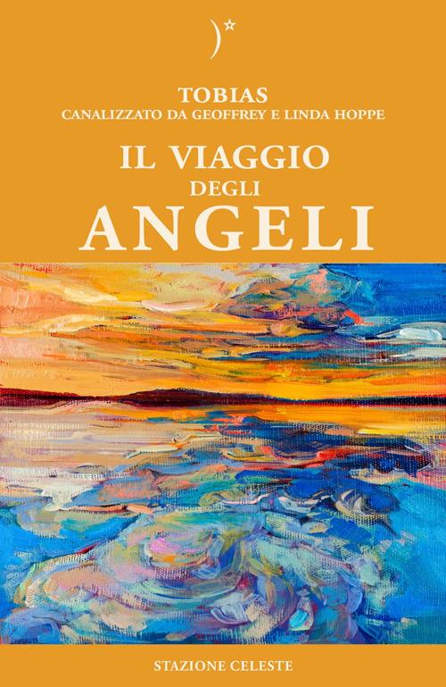 Il viaggio degli angeli - Linda Hoppe,Geoffrey Hoppe,Tobias - copertina