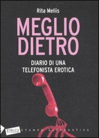 Meglio dietro. Diario di una telefonista erotica - Rita Meliis - 2