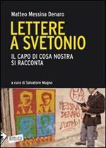 Lettere a Svetonio. Il capo di Cosa Nostra si racconta
