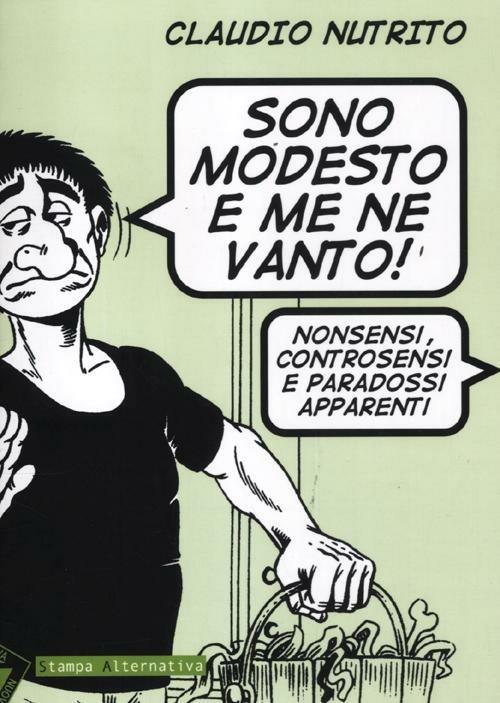 Sono modesto e me ne vanto! Nonsensi, controsensi e paradossi apparenti - Claudio Nutrito - 5