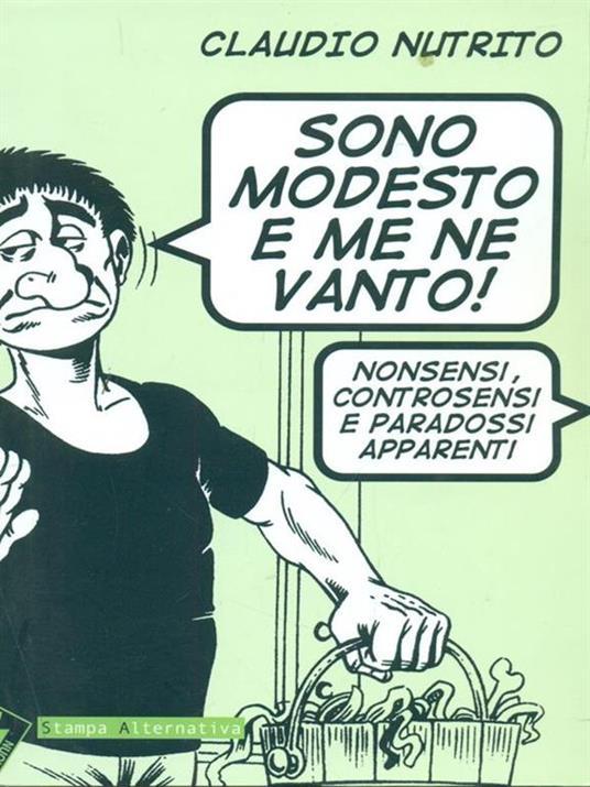 Sono modesto e me ne vanto! Nonsensi, controsensi e paradossi apparenti - Claudio Nutrito - 2