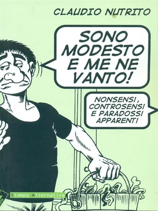 Sono modesto e me ne vanto! Nonsensi, controsensi e paradossi apparenti - Claudio Nutrito - copertina