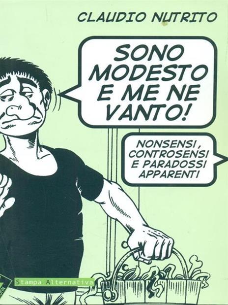 Sono modesto e me ne vanto! Nonsensi, controsensi e paradossi apparenti - Claudio Nutrito - 3