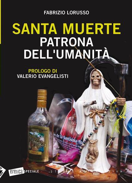 Santa Muerte. Patrona dell'umanità - Fabrizio Lorusso - copertina