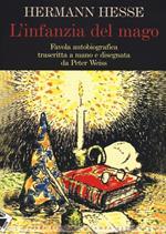L' infanzia del mago. Ediz. illustrata