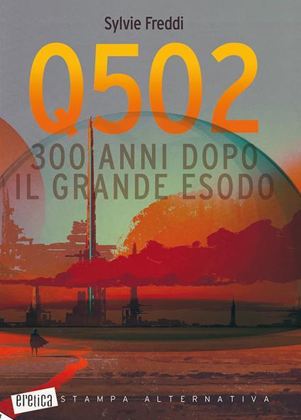 Q502. 300 anni dopo il grande esodo - Sylvie Freddi - copertina