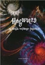 Hogwarts. Un mondo realmente fantastico