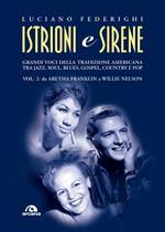 Istrioni e sirene. Vol. 2: Da Aretha Franklin a Willie Nelson.