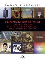 Franco Battiato. Tutti i dischi e tutte le canzoni, dal 1965 al 2019