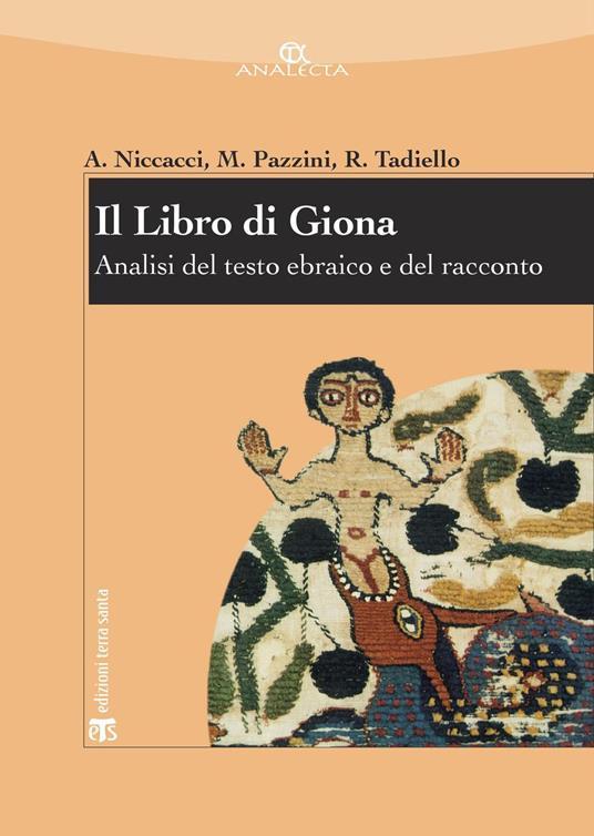 Il libro di Giona. Analisi del testo ebraico e del racconto - Alviero Niccacci,Massimo Pazzini,Roberto Tadiello - ebook