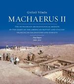 Machaerus II. The hungarian archaeological mission in the light of the american-baptist and italian-franciscan excavations and surveys