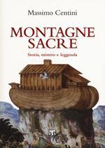 Montagne sacre. Storia, mistero e leggenda