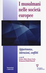 I musulmani nelle società europee. Appartenenze, interazioni, conflitti