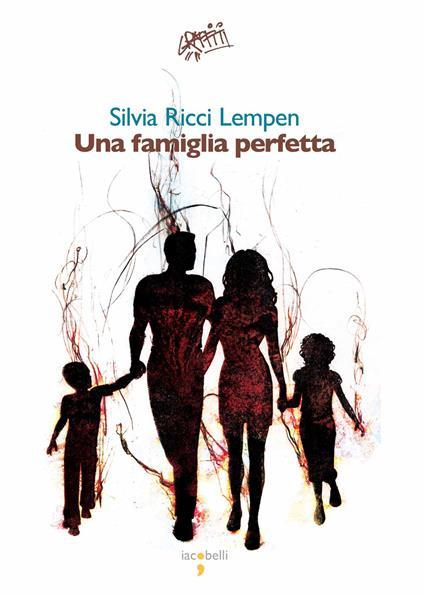 Una famiglia perfetta - Silvia Ricci Lempen,Alessandra Quattrocchi - ebook